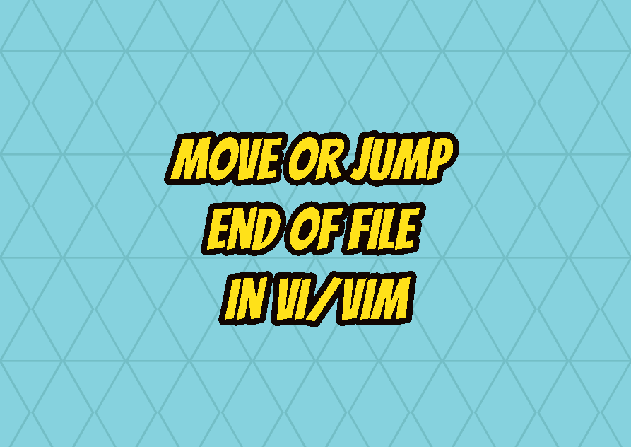 Move or Jump End Of File in Vi/Vim