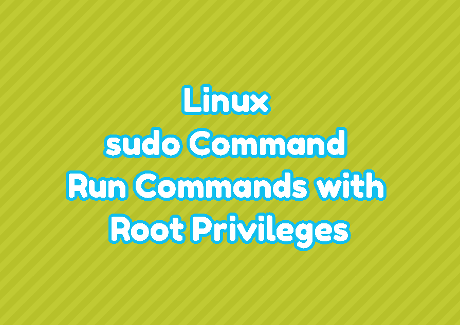 Linux sudo Command - Run Commands with Root Privileges