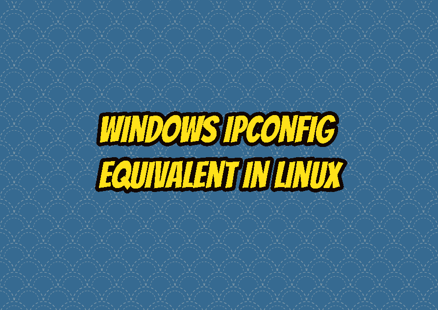 Windows ipconfig Equivalent In Linux