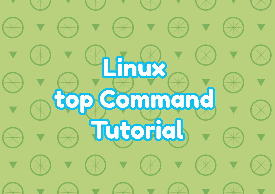 Linux top Command Tutorial with Examples