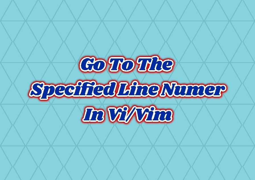 Go To The Specified Line Numer In Vi/Vim