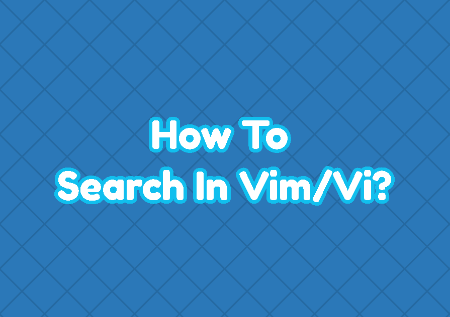 How To Search In Vim/Vi?