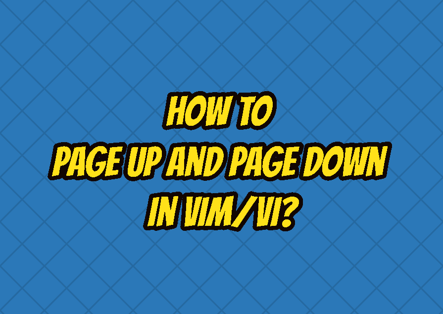 How To Page Up and Page Down In Vim/Vi?
