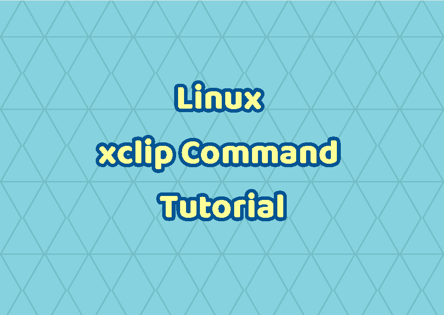 Linux xclip Command Tutorial