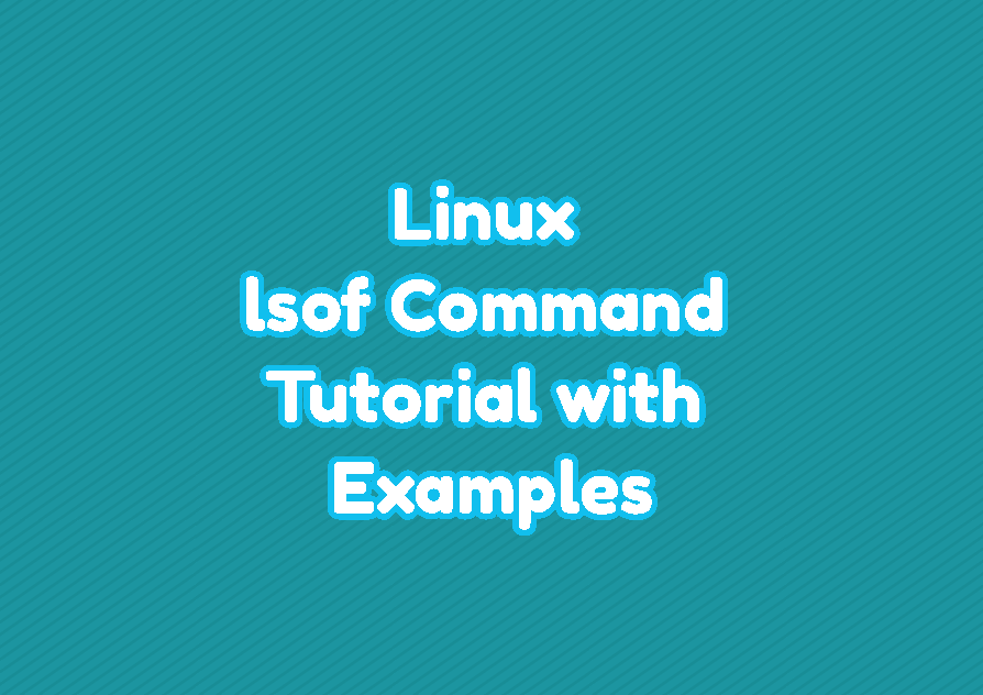 Linux lsof Command Tutorial with Examples