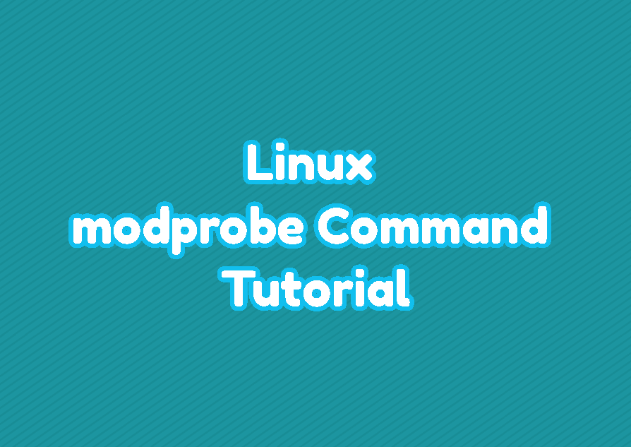 Linux modprobe Command Tutorial - Load and Remove Kernel Modules