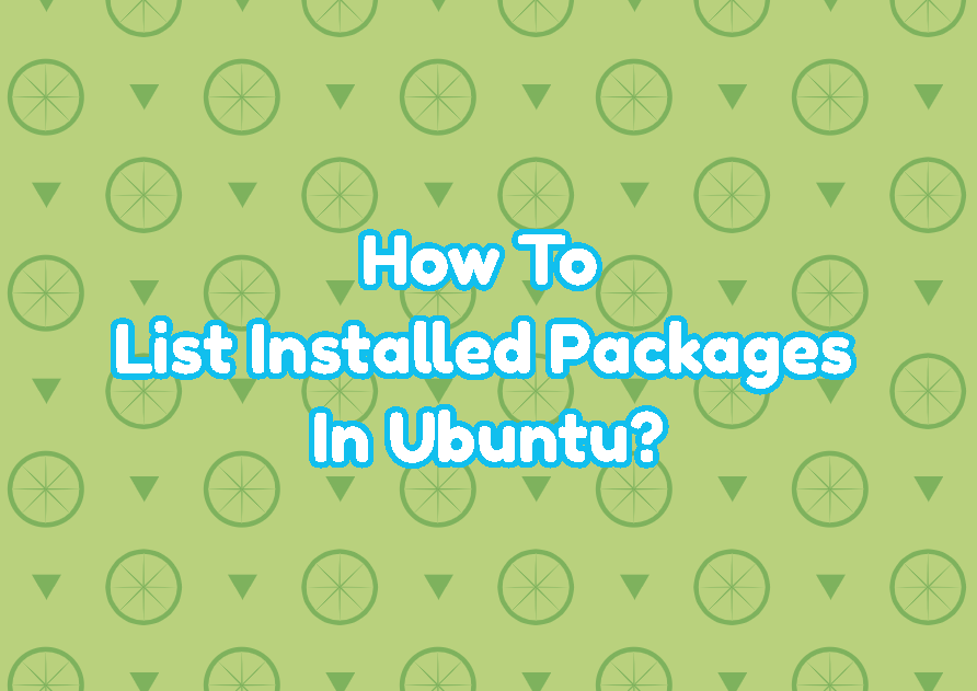How To List Installed Packages In Ubuntu?