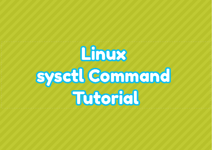 Linux sysctl Command Tutorial