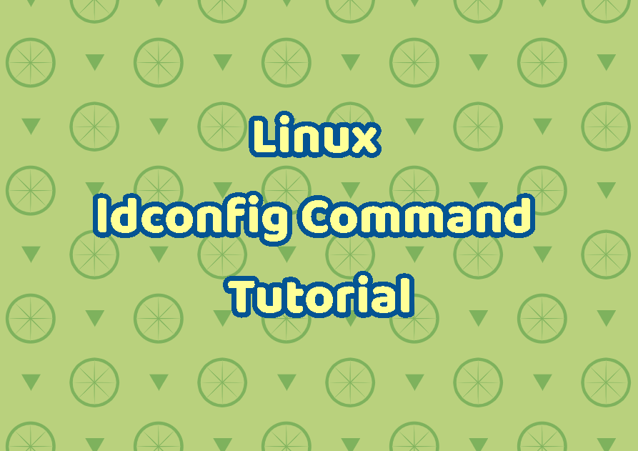 Linux ldconfig Command Tutorial