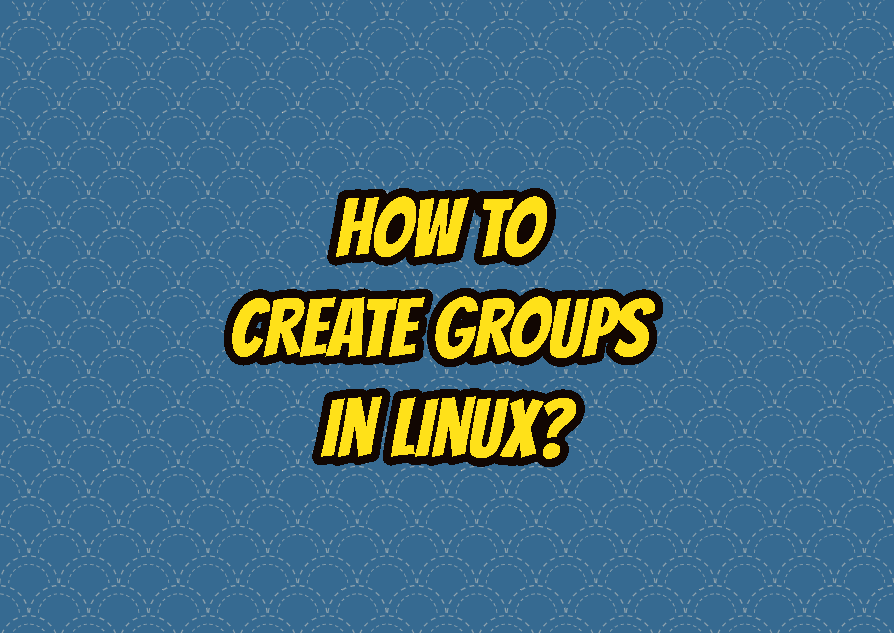 How To Create Groups In Linux?