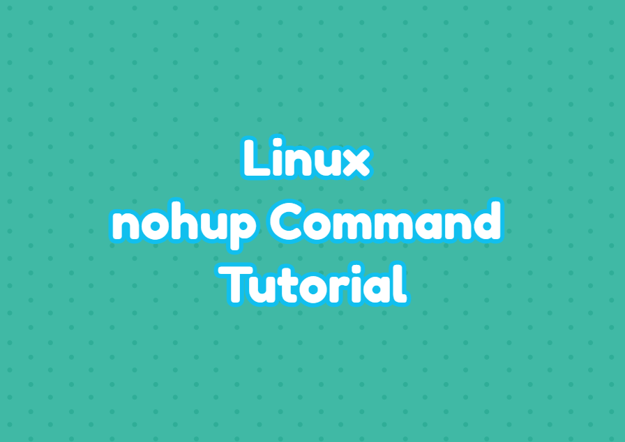 Linux nohup Command Tutorial