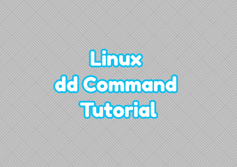 Linux dd Command Tutorial
