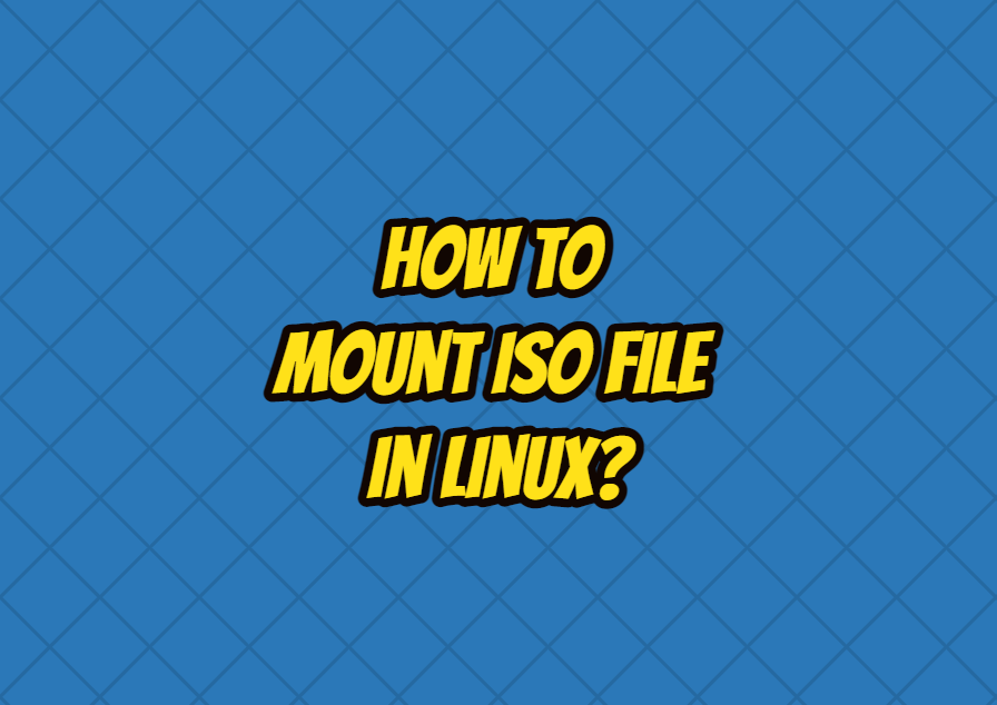 How To Mount ISO File In Linux?