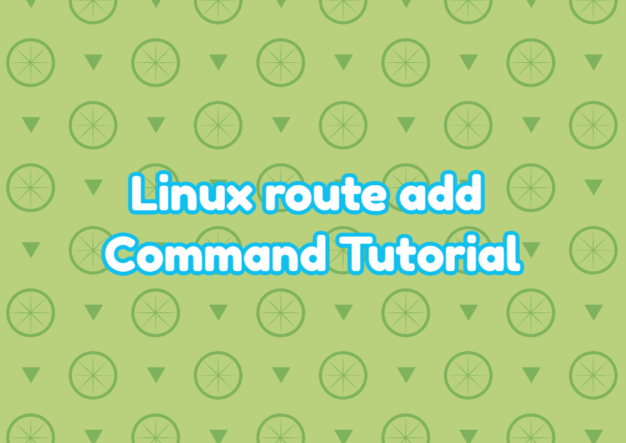 Linux route add Command Tutorial with Examples