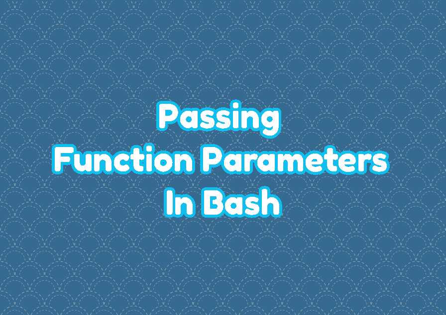 Passing Function Parameters In Bash