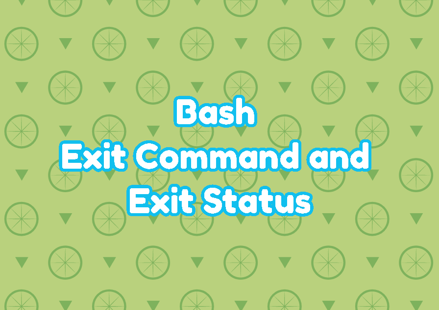 Bash Exit Command and Exit Status