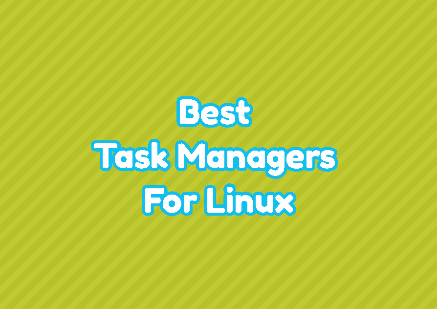 Best Task Managers For Linux