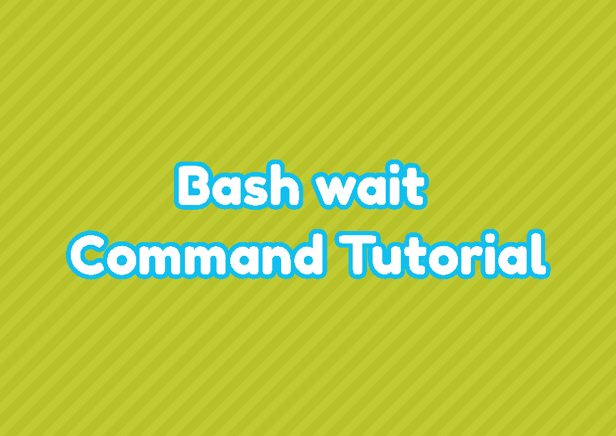 Bash wait Command Tutorial