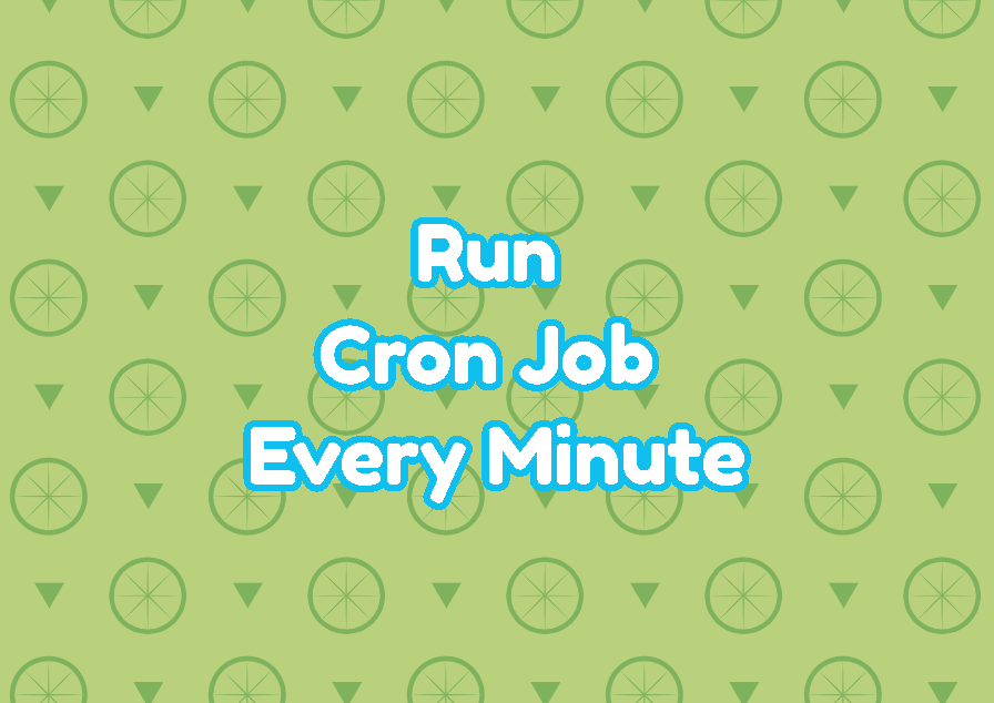 Run Cron Job Every Minute