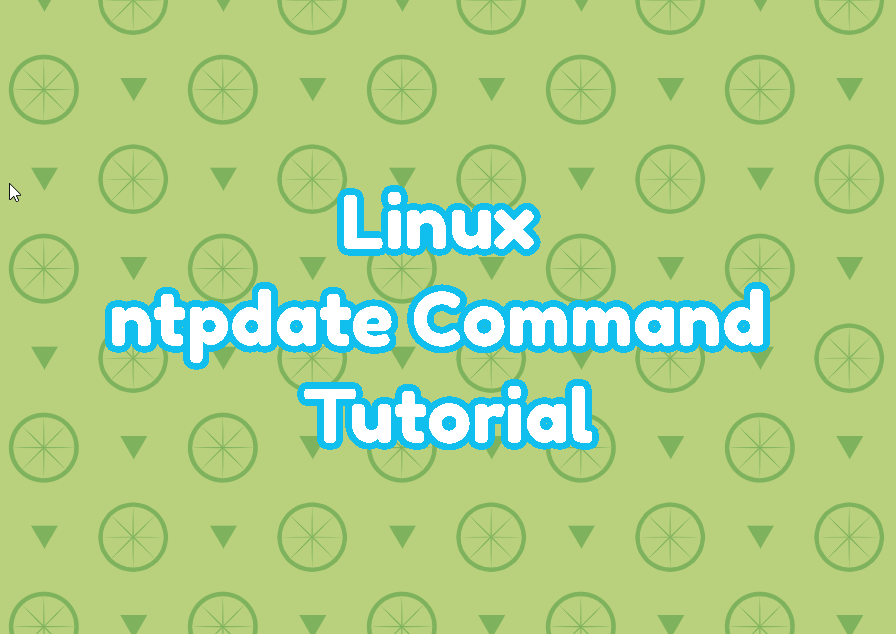Linux ntpdate Command Tutorial