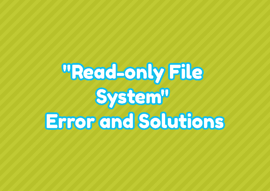 """""""Read-only File System"""" Error and Solutions"""