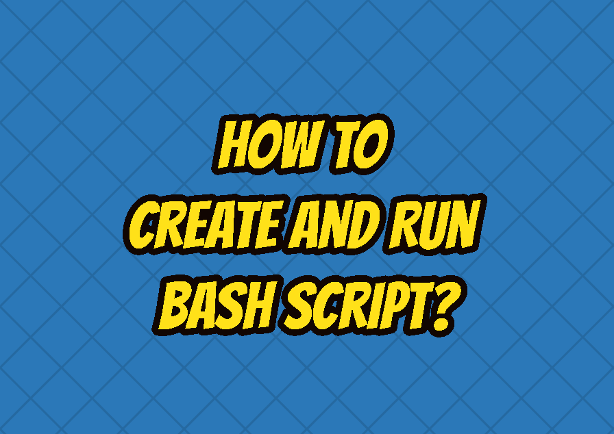 How To Create and Run Bash Script?