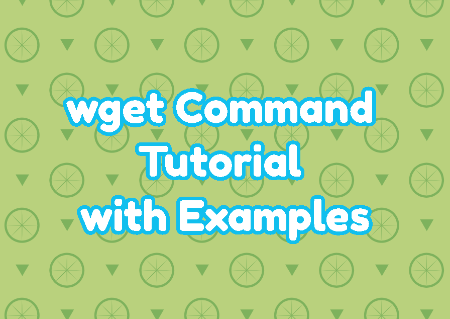 wget Command Tutorial with Examples