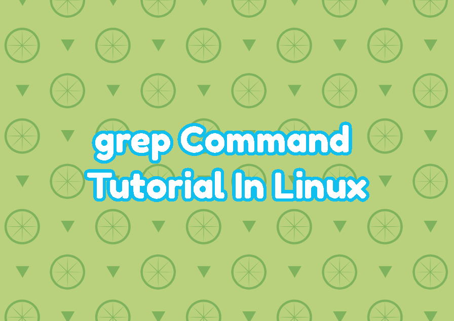 grep Command Tutorial In Linux with Examples
