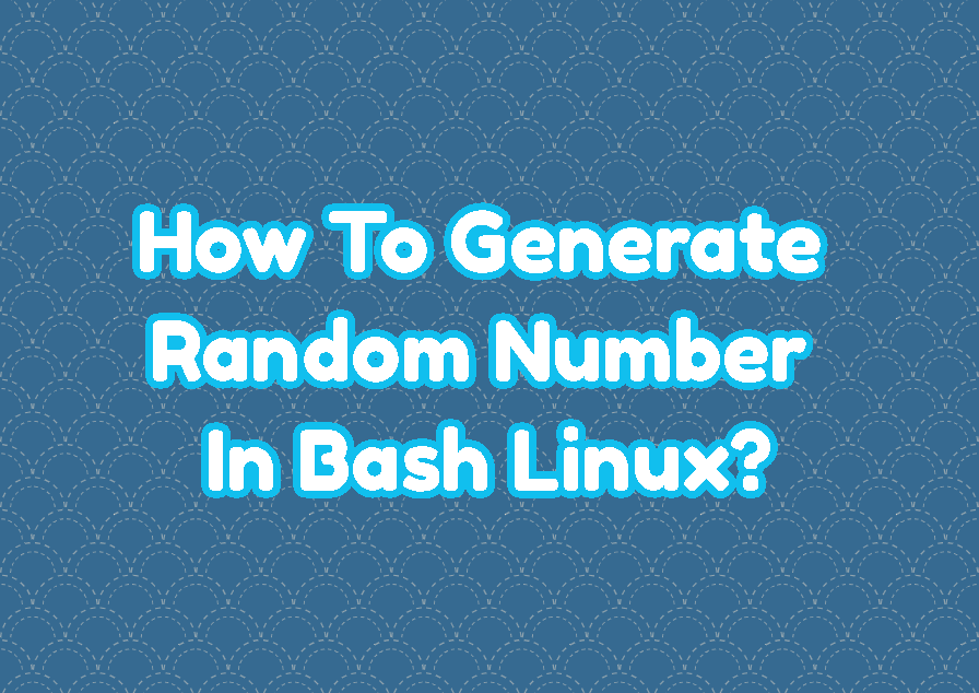 How To Generate Random Number In Bash Linux?