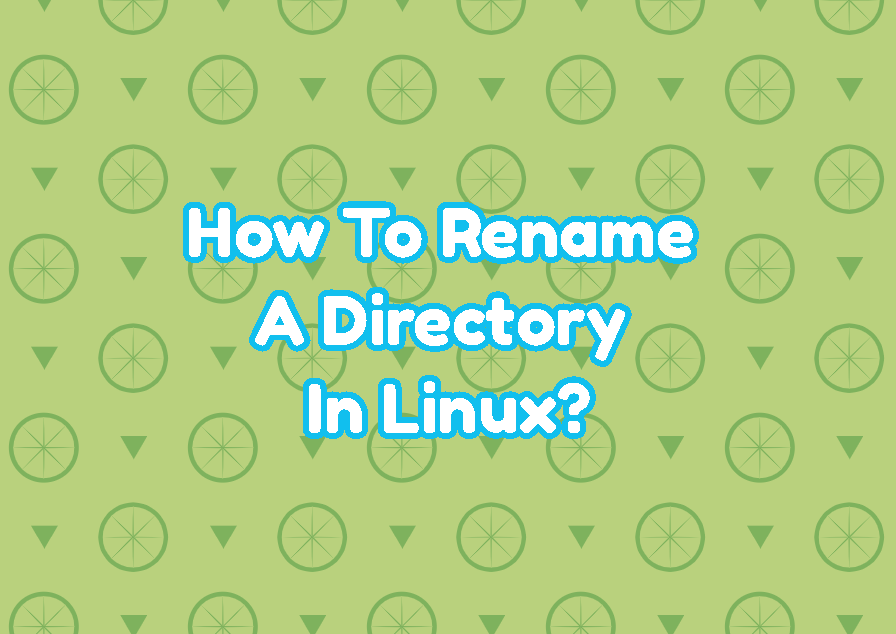 How To Rename A Directory In Linux?