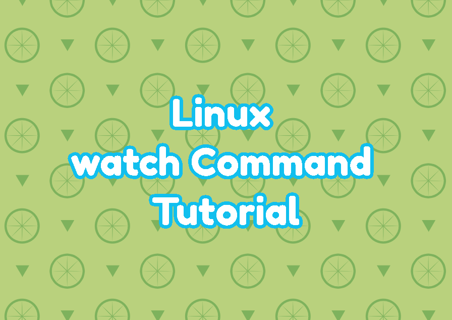 Linux watch Command Tutorial